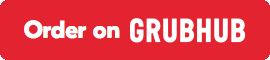 Order Now on GrubHub!